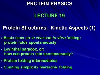PROTEIN PHYSICS LECTURE 19