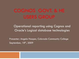 COGNOS  GOVT. & HE USERS GROUP