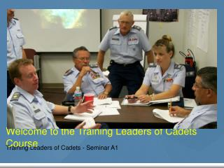 Welcome to the Training Leaders of Cadets Course