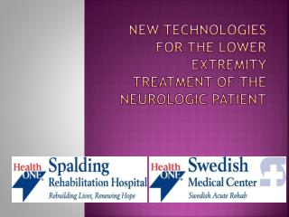 New Technologies for the lower extremity treatment of the neurologic patient