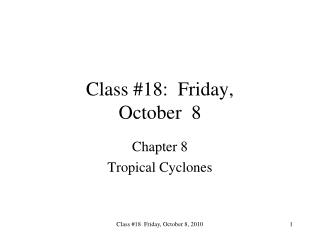 Class #18:  Friday,  October  8