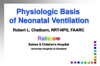 Physiologic Basis  of Neonatal Ventilation