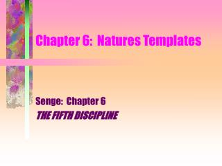 Chapter 6:  Natures Templates