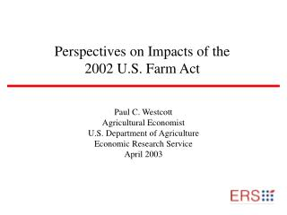 Perspectives on Impacts of the  2002 U.S. Farm Act