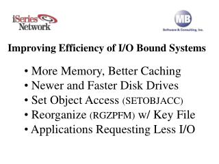 Improving Efficiency of I/O Bound Systems