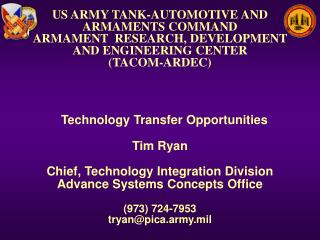 US ARMY TANK-AUTOMOTIVE AND  ARMAMENTS COMMAND ARMAMENT  RESEARCH, DEVELOPMENT  AND ENGINEERING CENTER (TACOM-ARDEC)