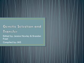 Genetic Selection and Transfer