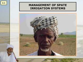 MANAGEMENT OF SPATE IRRIGATION SYSTEMS