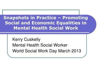 Snapshots in Practice – Promoting Social and Economic Equalities in Mental Health Social Work