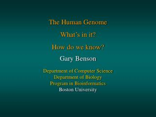 The Human Genome What's in it?  How do we know?