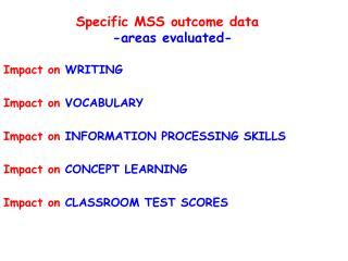 Specific MSS outcome data -areas evaluated-