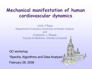 Mechanical manifestation of human cardiovascular dynamics