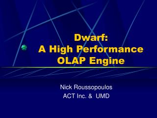 Dwarf:  A High Performance OLAP Engine