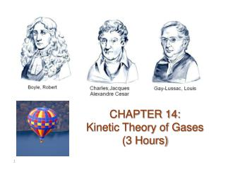 CHAPTER 14:  Kinetic Theory of Gases (3 Hours)