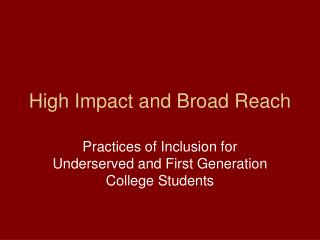 High Impact and Broad Reach