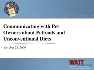 Communicating with Pet Owners about Petfoods and Unconventional Diets