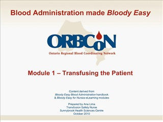 Blood Administration made Bloody Easy        Module 1   Transfusing the Patient