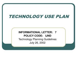 TECHNOLOGY USE PLAN