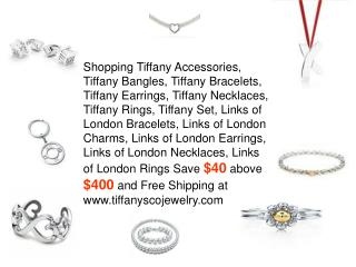 Save $40 above $400 and Free Shipping at www.tiffanyscojewel