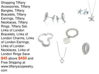 Save $45 above $450 and Free Shipping at www.tiffanyscojewel