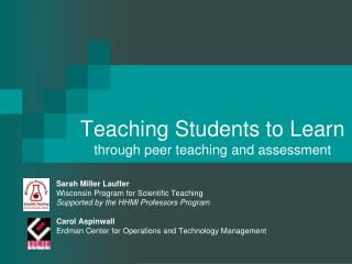 Teaching Students to Learn through peer teaching and assessment
