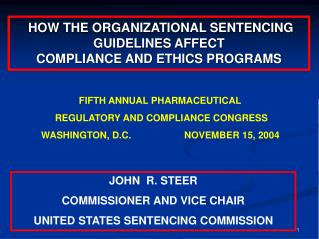 HOW THE ORGANIZATIONAL SENTENCING GUIDELINES AFFECT  COMPLIANCE AND ETHICS PROGRAMS