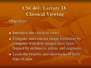 CSC461: Lecture 18  Classical Viewing
