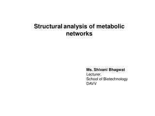 Structural analysis of metabolic networks