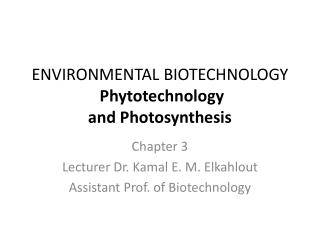 ENVIRONMENTAL BIOTECHNOLOGY Phytotechnology and Photosynthesis