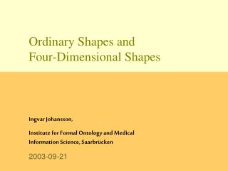 Ordinary Shapes and  Four-Dimensional Shapes