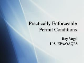 Practically Enforceable  Permit Conditions