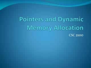 Pointers and Dynamic Memory Allocation
