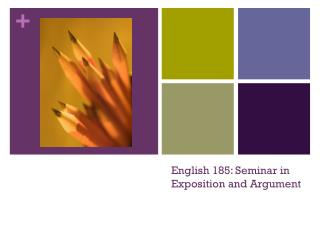 English 185: Seminar in Exposition and Argument