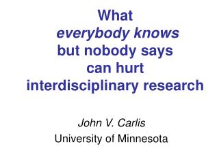 What everybody knows but nobody says  can hurt  interdisciplinary research
