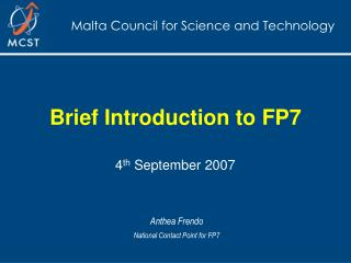 Brief Introduction to FP7 4 th  September 2007