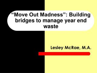 Move Out Madness : Building bridges to manage year end waste