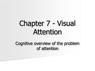 Chapter 7 - Visual Attention