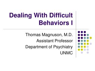 Dealing With Difficult Behaviors I