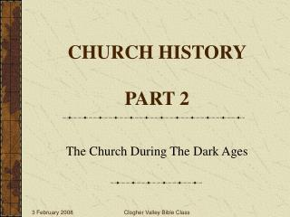 CHURCH HISTORY PART 2