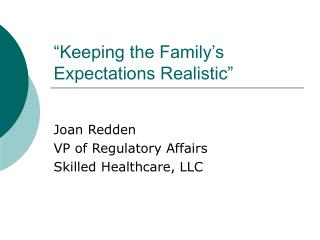 """Keeping the Family's Expectations Realistic"""
