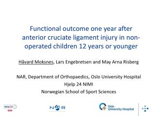 Functional outcome one year after anterior cruciate ligament injury in non-operated children 12 years or younger
