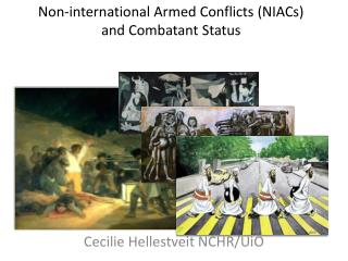 Non-international Armed Conflicts NIACs and Combatant Status