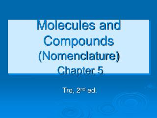 Molecules and Compounds (Nomenclature) Chapter 5