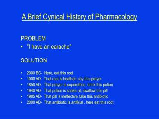 A Brief Cynical History of Pharmacology
