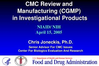 CMC Review and  Manufacturing (CGMP)   in Investigational Products