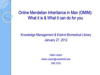 Online  Mendelian  Inheritance in Man (OMIM): What it is & What it can do for you
