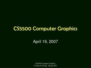 CS5500 Computer Graphics