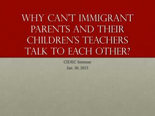 Why can't immigrant parents and their children's teachers talk to each other?