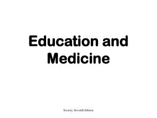 Education and Medicine