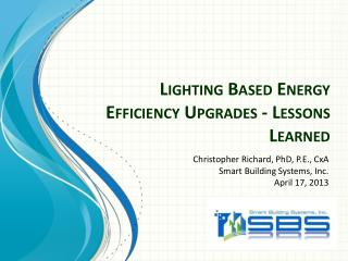 Lighting Based Energy Efficiency Upgrades - Lessons Learned